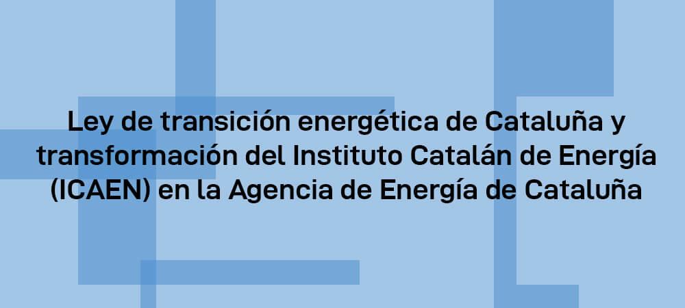 ¿Conoces la Ley de transición energética de Cataluña?