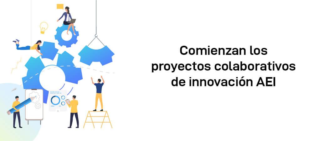 Comienzan los proyectos colaborativos de innovación AEI